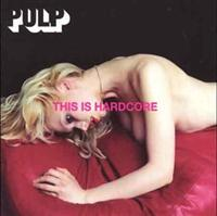 Pulp - This Is Hardcore(image)