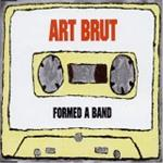 Art Brut - Formed A Band