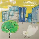 Buen Chico - Gold From Lead