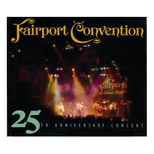 Fairport Convention - 25th Anniversary Concert - Double CD