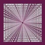 Morning Runner - Gone Up In Flames