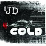 The JD (The Juliana Down) - Cold