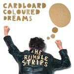 The Rumble Strips - Cardboard Coloured Dreams