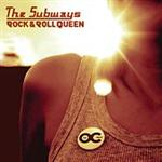 The Subways - Rock and Roll Queen