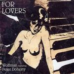 Wolfman ft. Peter Doherty - For Lovers