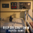 Help She Can't Swim - Hospital Drama EP
