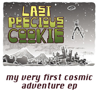Last Precious Cookie - My Very First Cosmic Adventure EP